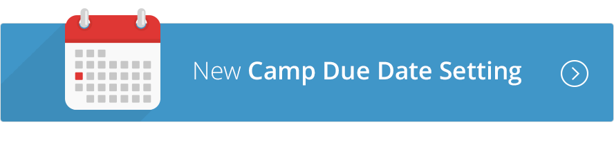 Camp Due Date Settings