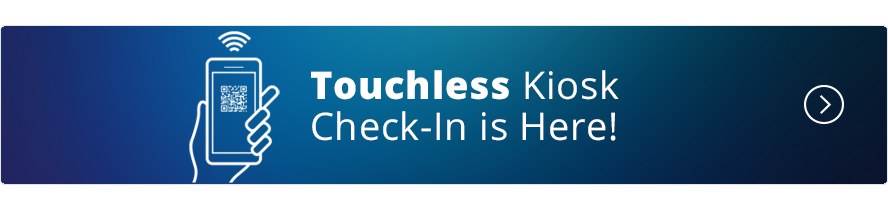 Touchless Kiosk Check-In is Here!